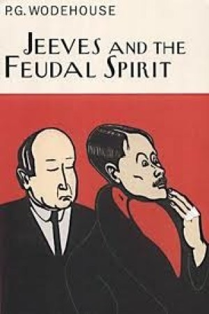 Reading books Jeeves and the Feudal Spirit (Jeeves, #11)