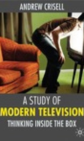 A Study of Modern Television: Thinking Inside the Box