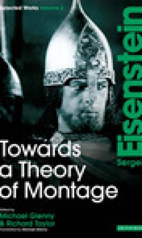 Towards a Theory of Montage: Sergei Eisenstein Selected Works, Volume 2