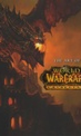 The Art of World of Warcraft : Cataclysm