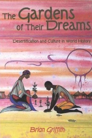 Reading books The Garden of Their Dreams: Desertification and Culture in World History