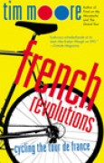 Download French Revolutions: Cycling the Tour de France books