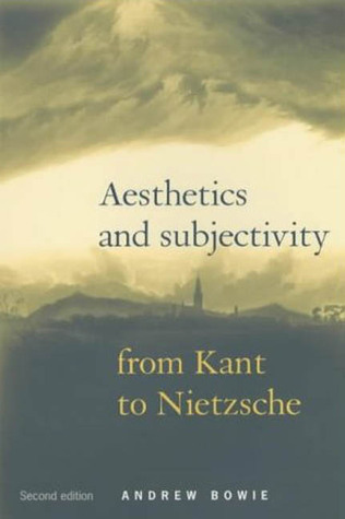 Aesthetics and Subjectivity: From Kant to Nietzche