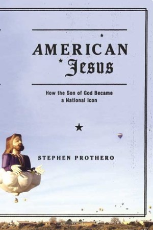 Reading books American Jesus: How the Son of God Became a National Icon