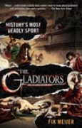 Download The Gladiators: History's Most Deadly Sport books