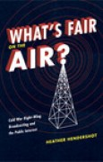 Download What's Fair on the Air?: Cold War Right-Wing Broadcasting and the Public Interest pdf / epub books
