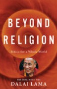 Download Beyond Religion: Ethics for a Whole World pdf / epub books