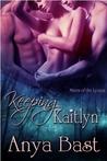 Keeping Kaitlyn (Lycaon #1)