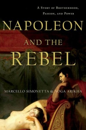Reading books Napoleon and the Rebel: A Story of Brotherhood, Passion, and Power