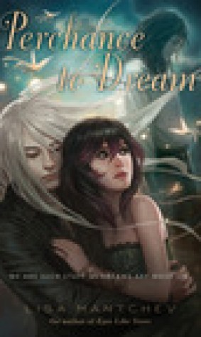 Perchance to Dream (Thtre Illuminata, #2)