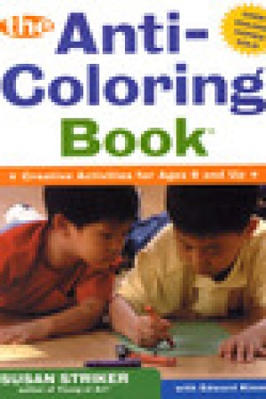 read online The First Anti-Coloring Book: Creative Activities for Ages 6 and Up
