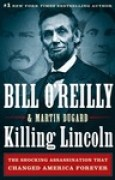 Download Killing Lincoln: The Shocking Assassination that Changed America Forever books