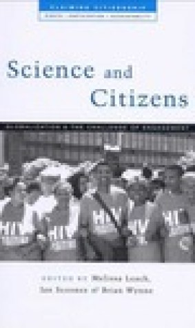 Science and Citizens: Globalization and the Challenge of Engagement (Claiming Citizenship Series: Rights, Participation and Accountability)