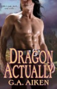 Download Dragon Actually (Dragon Kin, #1) books