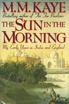 The Sun in the Morning: My Early Years in India and England