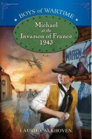 read online Michael at the Invasion of France 1943 (Boys of Wartime)