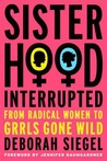 Sisterhood, Interrupted: From Radical Women to Grrls Gone Wild