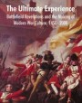 The Ultimate Experience: Battlefield Revelations and the Making of Modern War Culture, 1450-2000