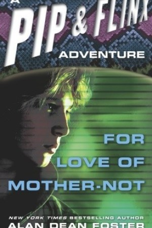 read online For Love of Mother-Not (Pip & Flinx #5)