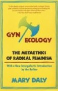 Download Gyn/Ecology: The Metaethics of Radical Feminism pdf / epub books