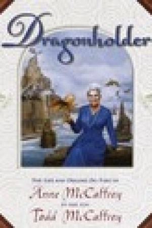 read online Dragonholder: The Life and Dreams (So Far) of Anne McCaffrey