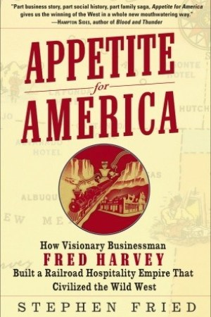 Reading books Appetite for America: How Visionary Businessman Fred Harvey Built a Railroad Hospitality Empire That Civilized the Wild West