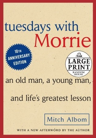 Tuesdays with Morrie: An Old Man, A Young Man and Life's Greatest Lesson (Random House Large Print)
