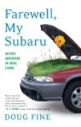 Download Farewell, My Subaru: An Epic Adventure in Local Living pdf / epub books