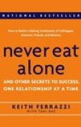 Download Never Eat Alone: And Other Secrets to Success, One Relationship at a Time pdf / epub books
