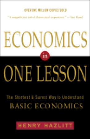 Economics in One Lesson: The Shortest & Surest Way to Understand Basic Economics