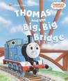 Thomas and the Big Big Bridge (Thomas & Friends)