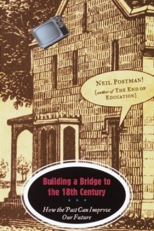 Reading books Building a Bridge to the 18th Century: How the Past Can Improve Our Future