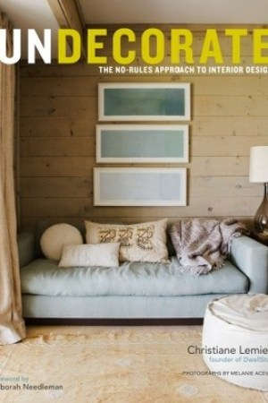 Reading books Undecorate: The No-Rules Approach to Interior Design