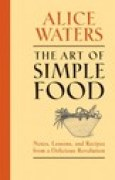 Download The Art of Simple Food: Notes, Lessons, and Recipes from a Delicious Revolution books