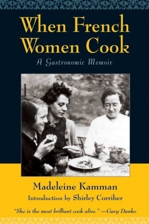Reading books When French Women Cook: A Gastronomic Memoir