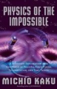 Download Physics of the Impossible: A Scientific Exploration Into the World of Phasers, Force Fields, Teleportation, and Time Travel books