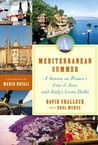 Mediterranean Summer: A Season on France's Côte d'Azur and Italy's Costa Bella