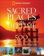 Sacred Places of a Lifetime: 500 of the World's Most Peaceful and Powerful Destinations
