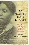 My Face Is Black Is True: Callie House and the Struggle for Ex-Slave Reparations