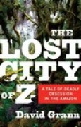 Download The Lost City of Z: A Tale of Deadly Obsession in the Amazon books