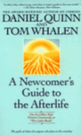 A Newcomer's Guide to the Afterlife: On the Other Side Known Commonly as