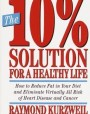The 10% Solution for a Healthy Life: How to Reduce Fat in Your Diet and Eliminate Virtually All Risk of Heart Disease
