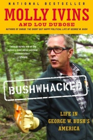 read online Bushwhacked: Life in George W. Bush's America