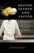 Download Beaten, Seared, and Sauced: On Becoming a Chef at the Culinary Institute of America pdf / epub books
