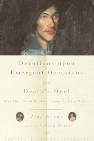 Reading books Devotions Upon Emergent Occasions and Death's Duel: With the Life of Dr. John Donne by Izaak Walton