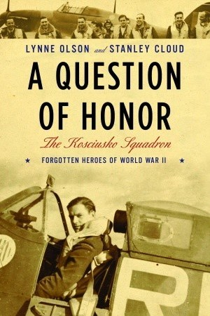 Reading books A Question of Honor: The Kosciuszko Squadron: Forgotten Heroes of World War II