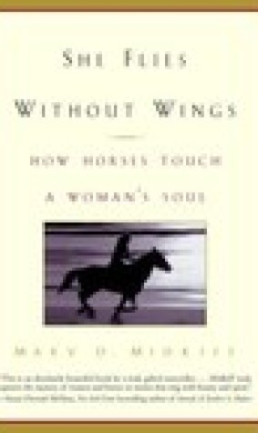She Flies Without Wings: How Horses Touch a Woman's Soul