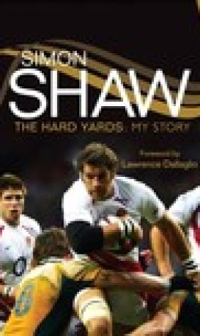 Simon Shaw: The Hard Yards: My Story