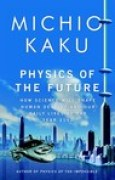 Download Physics of the Future: How Science Will Shape Human Destiny and Our Daily Lives by the Year 2100 pdf / epub books