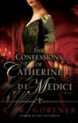 Download The Confessions of Catherine de Medici books